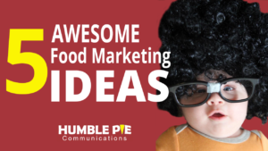 five awesome foodservice marketing ideas
