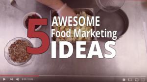 Five Awesome Food Marketing Ideas